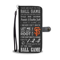 Take Me Out To The Ball Game | S.F Giants | Wallet Phone Case