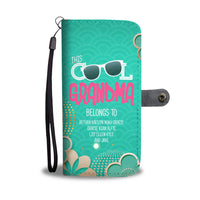(PERSONALIZED) THIS COOL GRANDMA BELONGS TO - WALLET PHONE CASE
