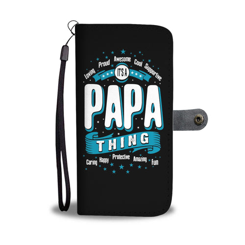 ITS A PAPA THING WALLET PHONE CASE