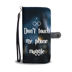 DON'T TOUCH MY PHONE MUGGLE WALLET PHONE CASE