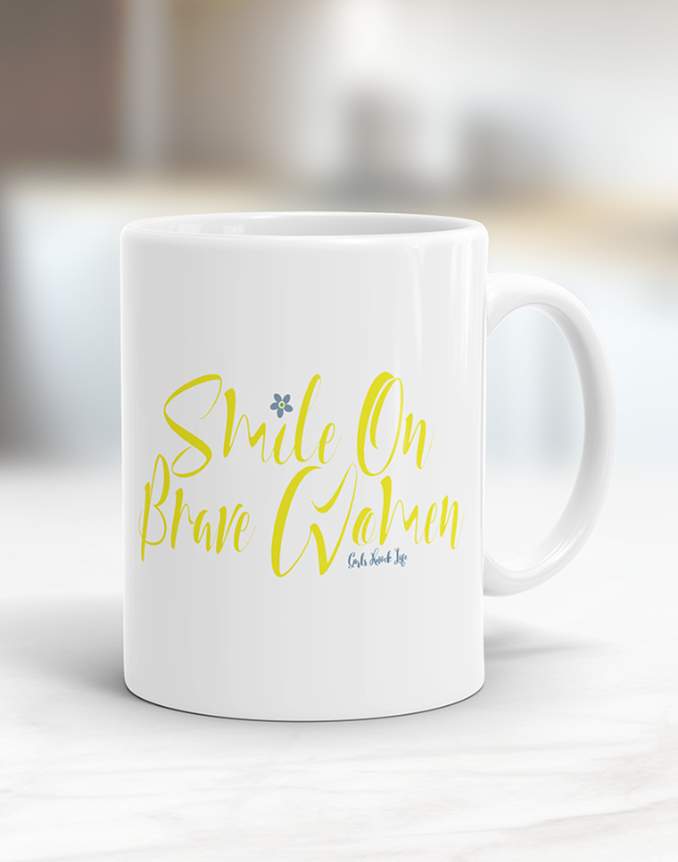 Smile On Brave Women Mug