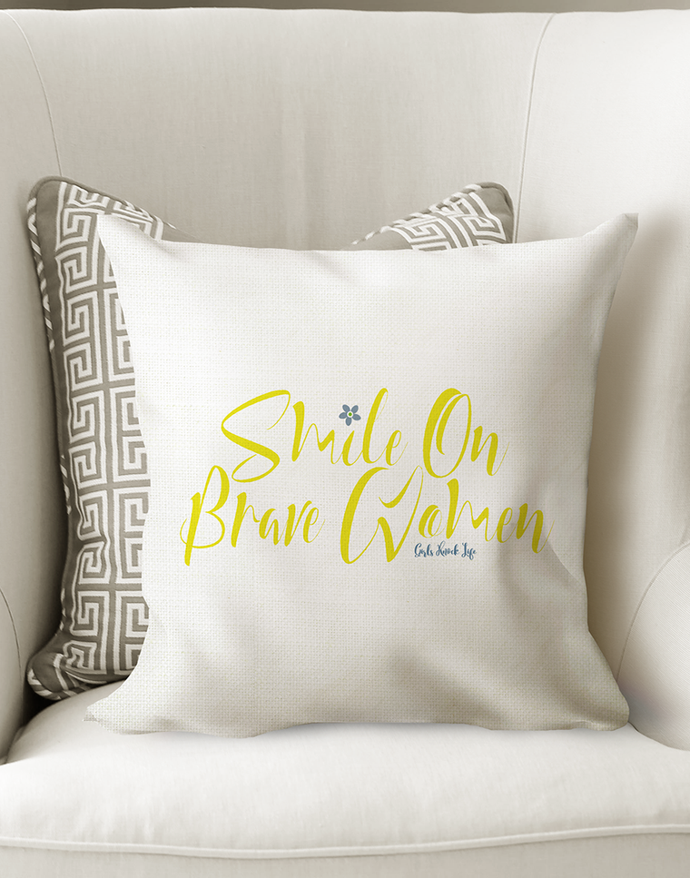 Smile on Brave Women Cushion