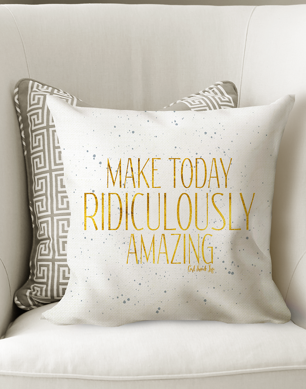 Make Today Ridiculously Amazing Cushion