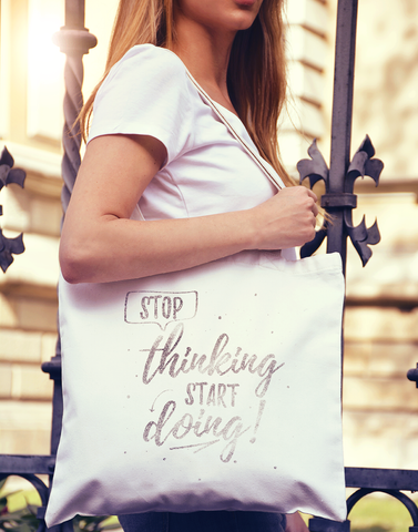 Stop Thinking Start Doing Tote Bag