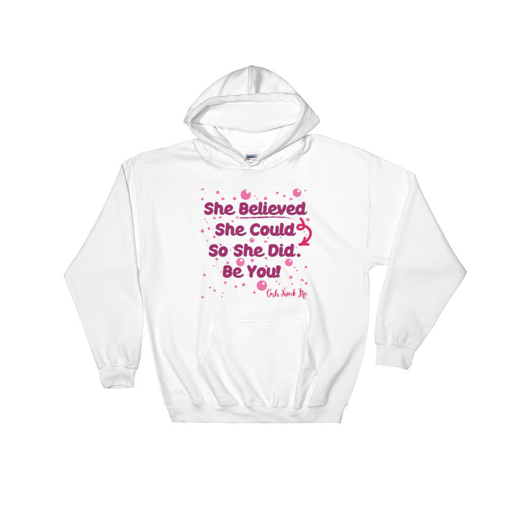 She Believed She Could So She Did. Be You. Hoodie