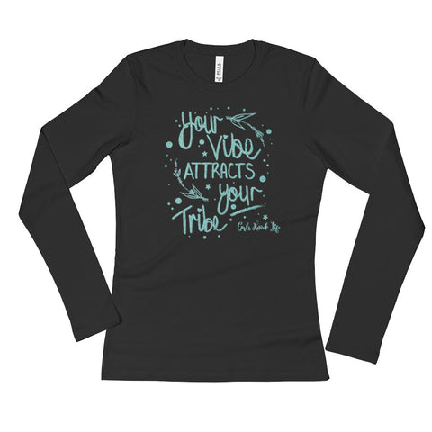 Your Vibe Attracts Your Tribe Ladies' Long Sleeve