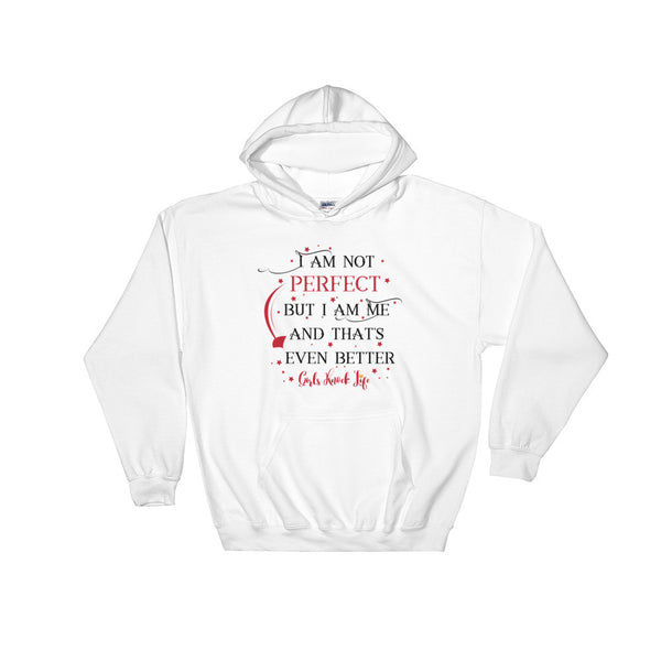 I am Not Perfect But I am Me and That's Even Better Hoodie