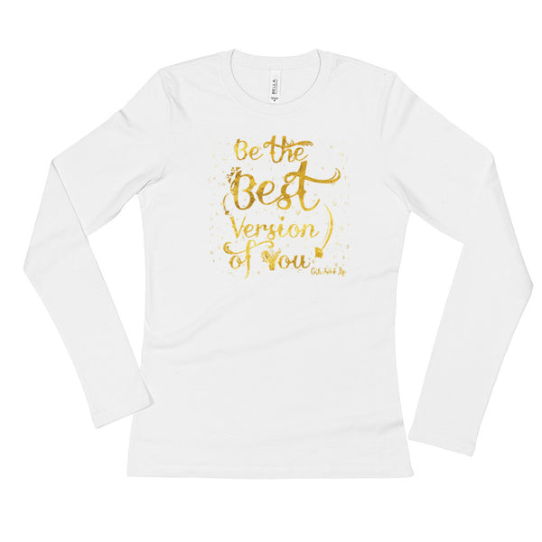 Be The Best Version of You Ladies' Long Sleeve