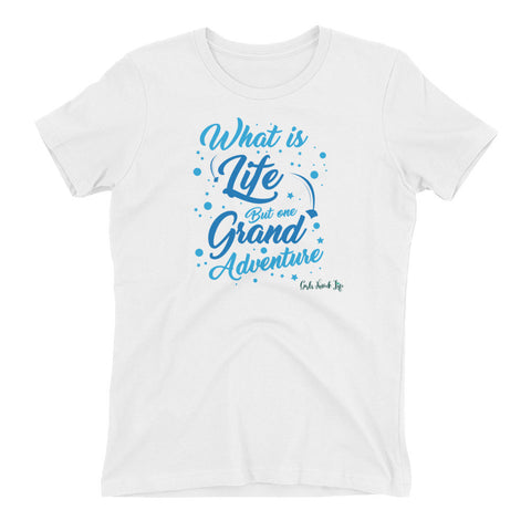 What is Life Women's t-shirt