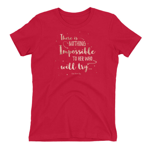 There is Nothing Impossible Women's t-shirt