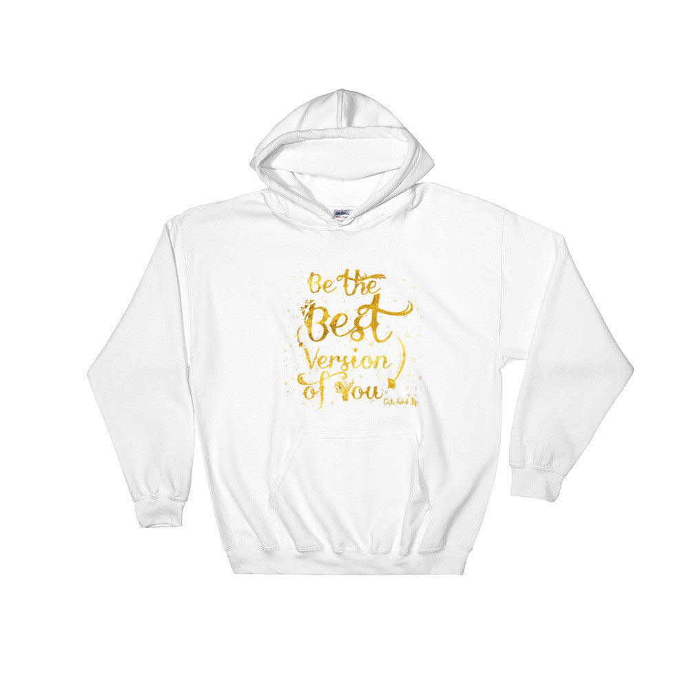Be The Best Version of You Hoodie