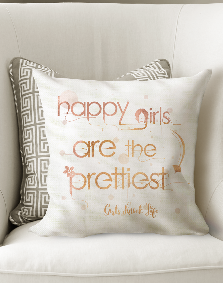 Happy Girls are The Prettiest Cushion