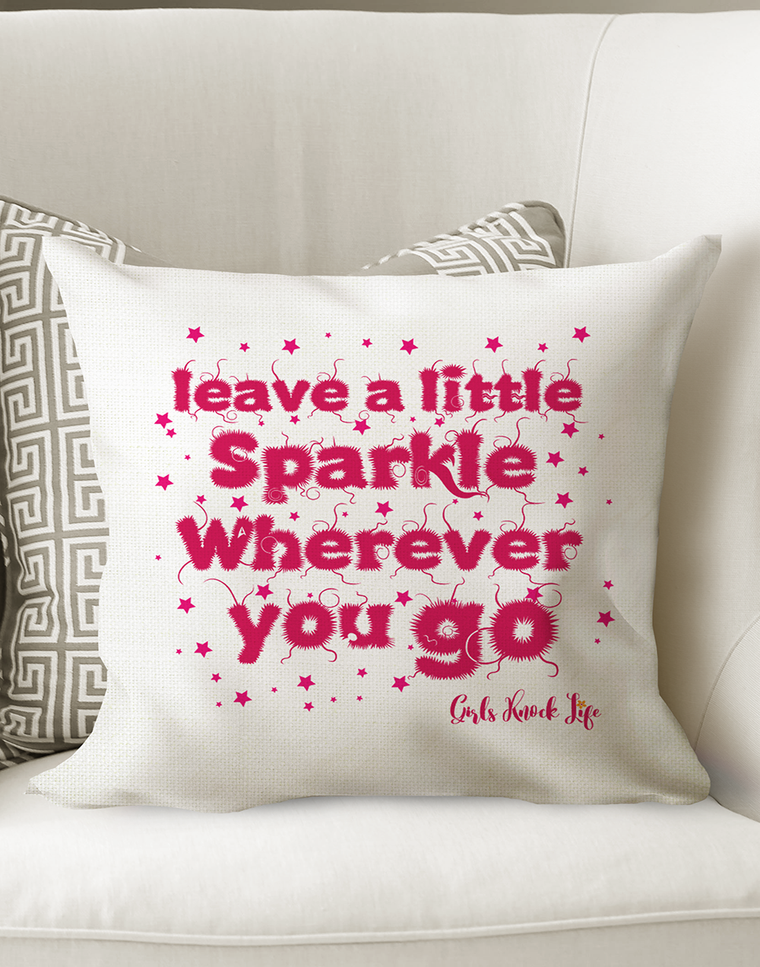 Leave a Little Sparkle Wherever You Go Cushion