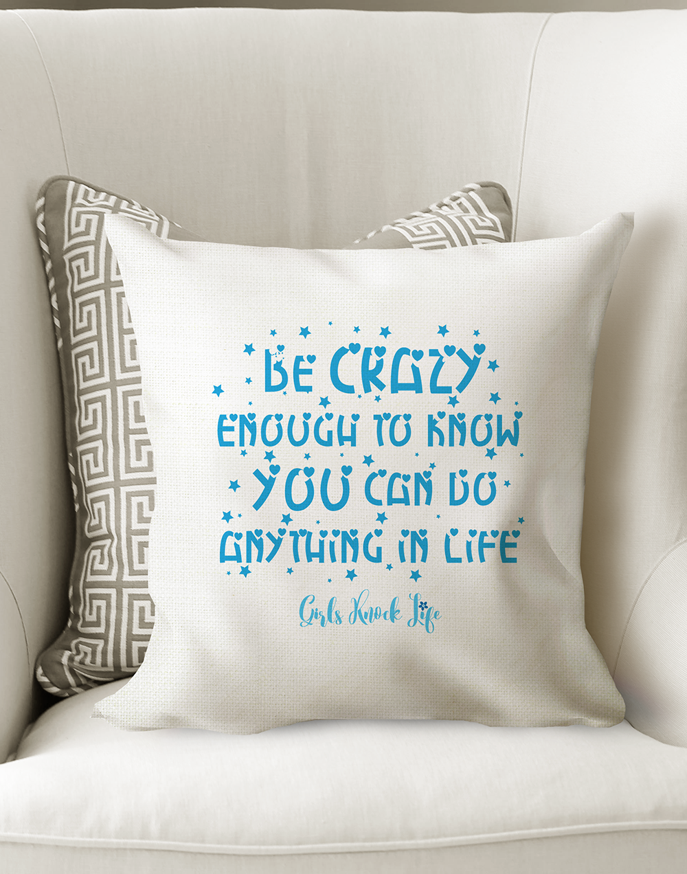 Be Crazy Enough To know You Can Do Anything Cushion