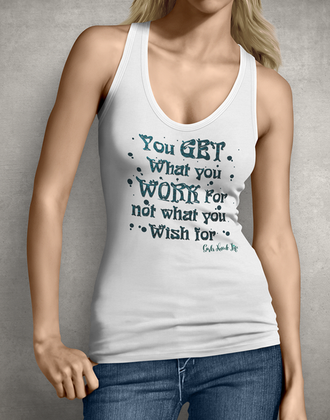 You Get What You Work For Women's Tank Top