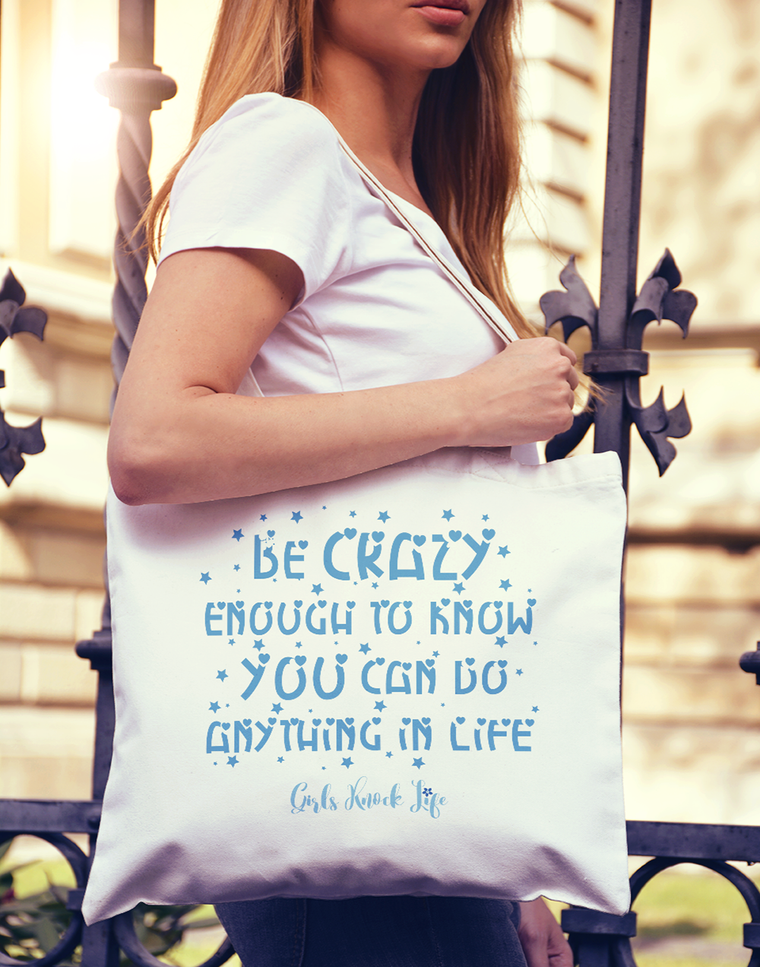 Be Crazy Enough Tote bag