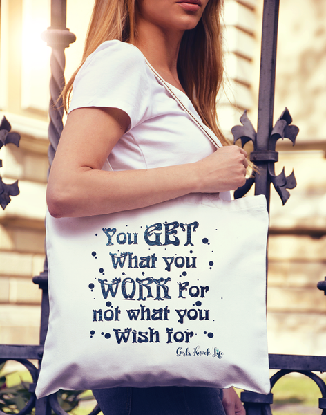 You Get What You work for Tote bag