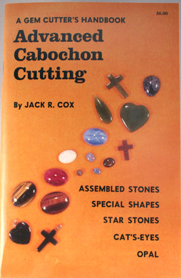 Advanced Cabochon Cutting - Gem Cutter's Handbook