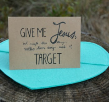 Give Me Jesus & Target Stationary
