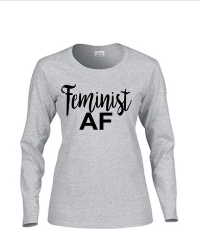 FEMINIST AF or FEMINIST Long Sleeve Women's T-shirt