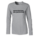 Nevertheless, She Persisted Long Sleeve Women's T-shirt