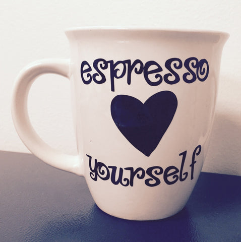 Espresso Yourself Coffee Cup