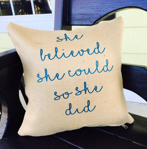 "She Believed Throw Pillows, 16""x16"" with Pillow Forms"