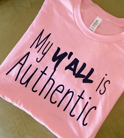 My Y'ALL is Authentic ADULT t-shirt