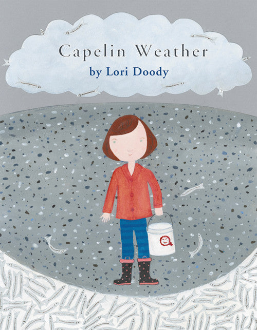 Capelin Weather by Lori Doody