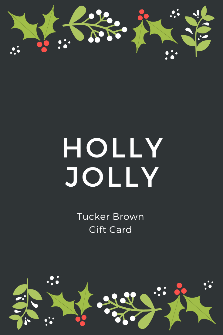 Holly Jolly Gift Card - Tucker Brown