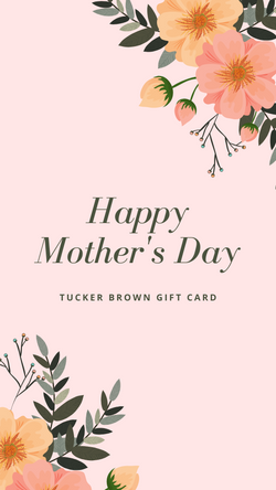Happy Mother's Day Gift Card - Tucker Brown