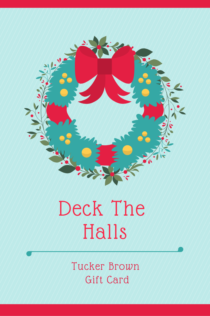 Deck The Halls Gift Card - Tucker Brown