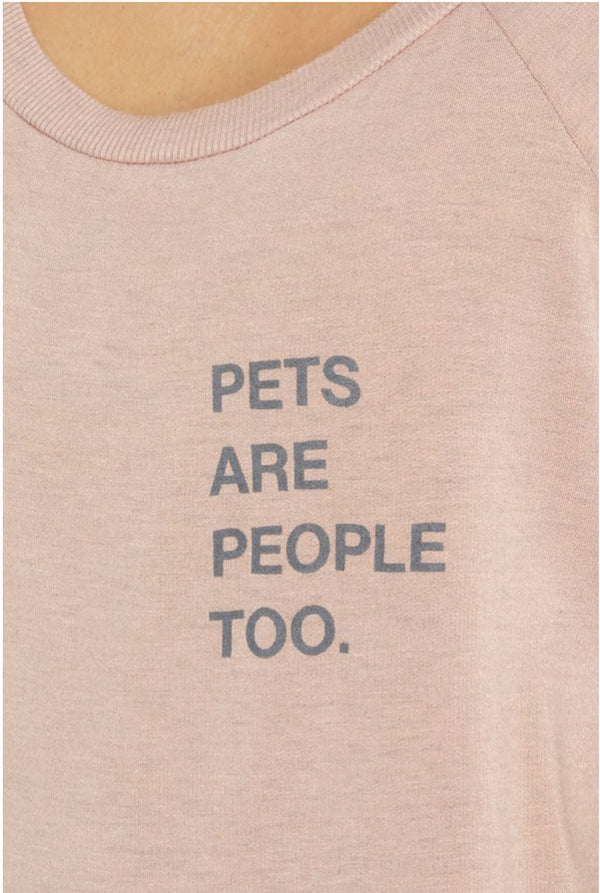 Pets Are People Too Sweatshirt - Tucker Brown