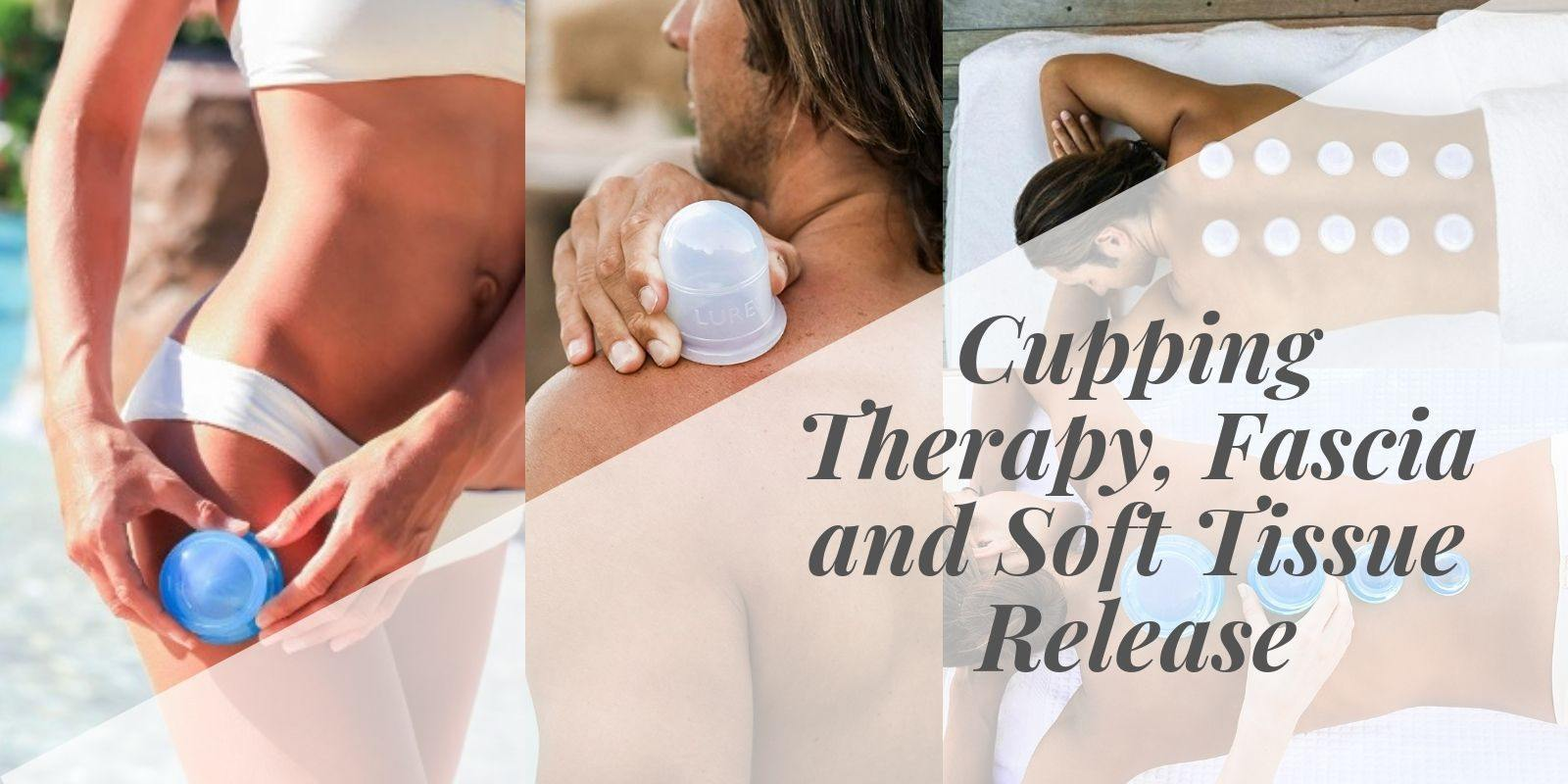Cupping Therapy, Fascia and Soft Tissue Release - Lure Essentials