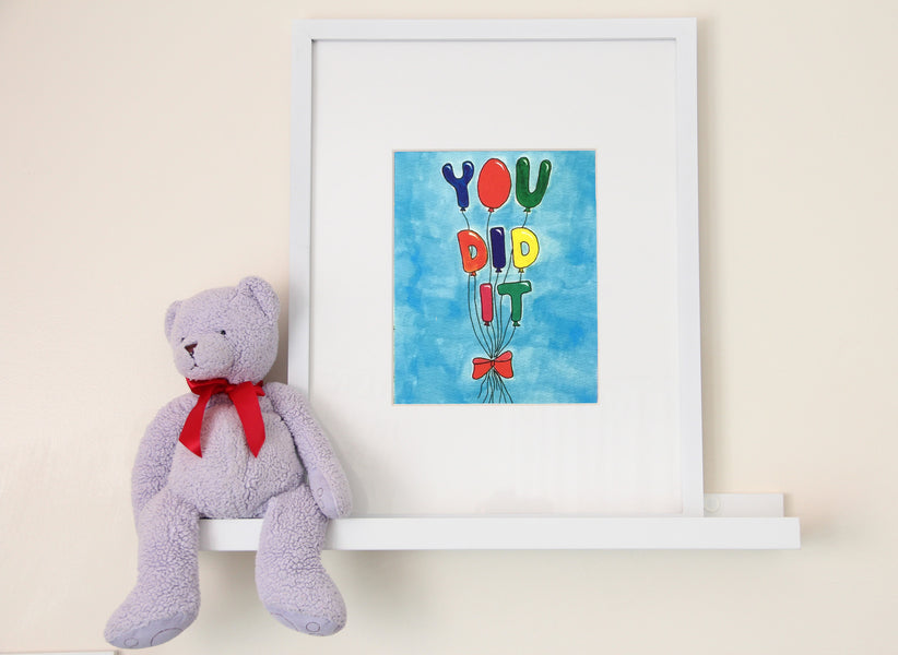 You Did It Art Print