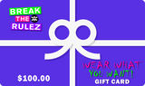 Gift Cards for the Break The Rulez Store