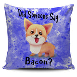 Did Someone Say Bacon Corgi Dog Pillow Covers in Grey, Purple, Lilac or Blue