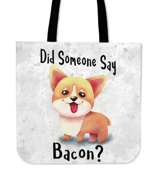 Did Someone Say Bacon Tote Bag for Corgi Dog Lovers