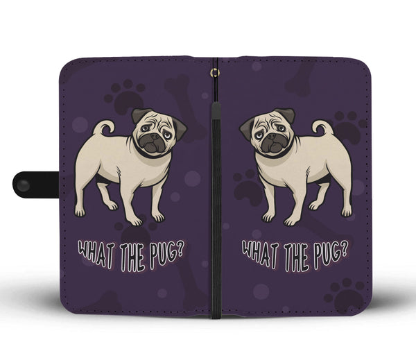 What The Pug Wallet Phone Case For Lovers of Pugs