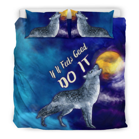 If It Feels Good Do It Wolf Bedding Set Howling At The Moon