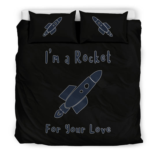 I'm A Rocket For Your Love Bedding Set