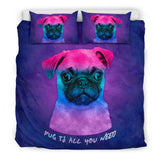 Pug Is All You Need Bedding Set for Lovers of Pugs