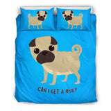 Can I Get A Hug Pug Bedding Set for Lovers of Pugs