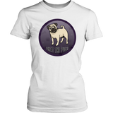 What The Pug District Women's Shirt for Lovers of Pugs