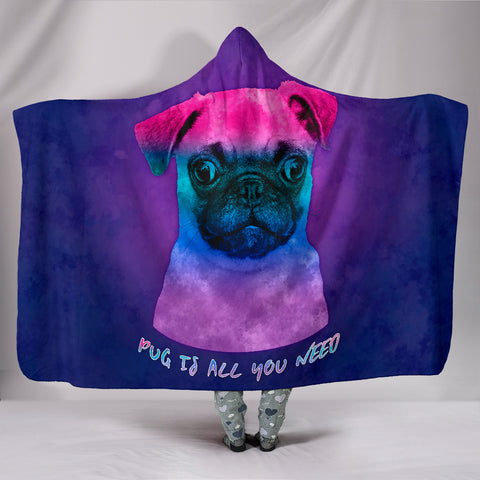 Pug Is All You Need Hooded Blanket for Lovers of Pugs