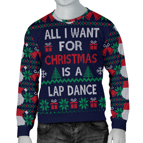 Ugly Christmas Sweater All I Want is a Lap Dance (Men's)