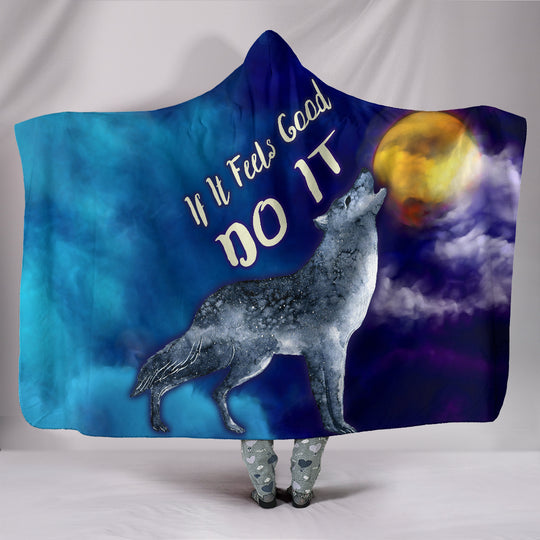 If It Feels Good Do It Hooded Blanket Wolf Howling At The Moon