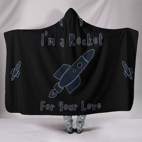 I'm A Rocket For Your Love Hooded Blanket