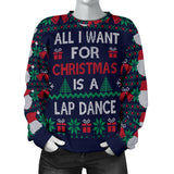 Ugly Christmas Sweater All I Want is a Lap Dance (Women's)