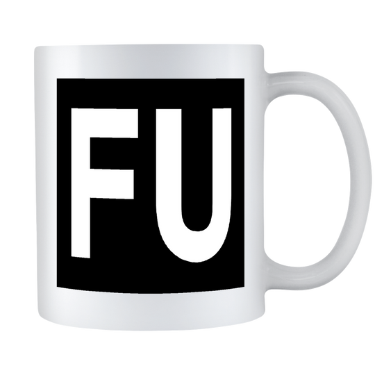 The FU Mug - 4 Styles Available